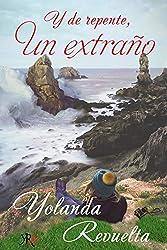 Y de repente, un extraño (Spanish Edition)