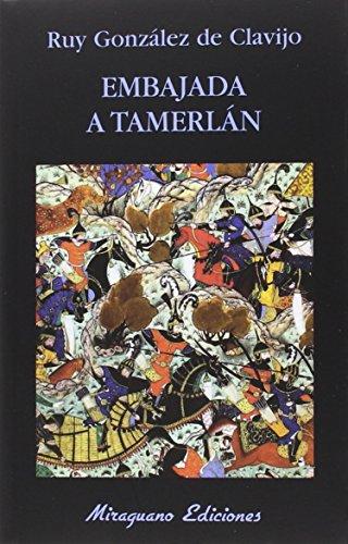 Embajada A Tamerlán (Libros de los Malos Tiempos) por Ruy González de Clavijo