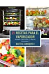 https://libros.plus/25-recetas-para-el-vaporizador-simple-delicioso-y-rapido-volume-1/