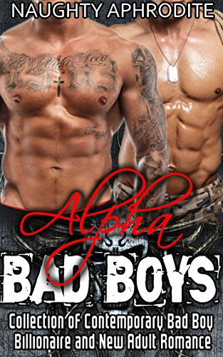 Alpha Bad Boys: Collection of Contemporary Bad Boy Billionaire and New Adult Romance (English Edition)