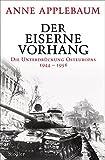 Der Eiserne Vorhang: Die Unterdrückung Osteuropas 1944?1956 - Anne Applebaum