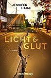 Buchinformationen und Rezensionen zu Licht und Glut: Roman von Jennifer Haigh