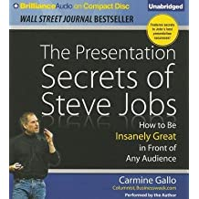 [(The Presentation Secrets of Steve Jobs: How to Be Insanely Great in Front of Any Audience)] [Author: Carmine Gallo] published on (September, 2013)