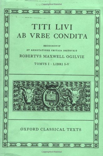 Ab urbe condita Books I-V (Oxford Classical Texts)