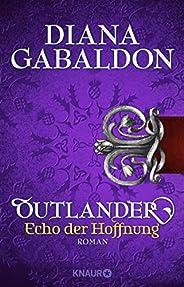 Outlander - Echo der Hoffnung: Roman (Die Outlander-Saga 7)