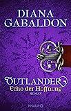 Outlander - Echo der Hoffnung: Roman (Die Outlander-Saga, Band 7) - Diana Gabaldon