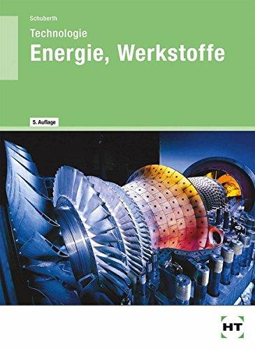 Energie - Werkstoffe: Technologie für die berufliche Oberschule - Ausbildungsrichtung Wirtschaft