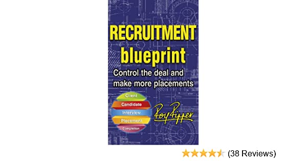 Recruitment blueprint control the deal and make more placements recruitment blueprint control the deal and make more placements ebook roy ripper amazon kindle store malvernweather Gallery