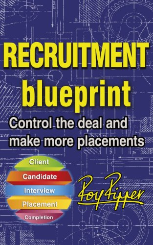 Recruitment blueprint control the deal and make more placements recruitment blueprint control the deal and make more placements by ripper roy malvernweather Gallery