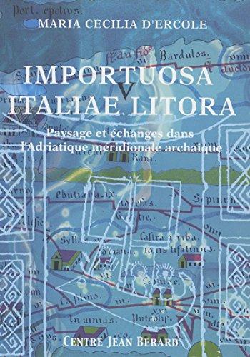 Importuosa Italiae litora: Paysage et changes dans l'Adriatique mridionale  l'poque archaque