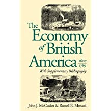The Economy of British America, 1607-1789 (Published for the Omohundro Institute of Early American History and Culture) (Published for the Omohundro ... History and Culture, Williamsburg, Virginia)