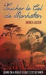 Toucher le ciel de Manhattan par Andrea Golden