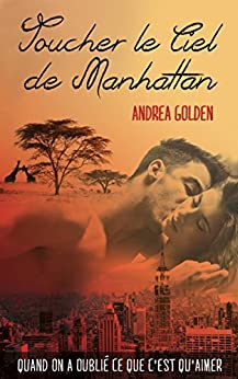 Toucher le ciel de Manhattan par [Golden, Andrea]
