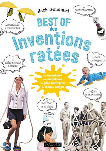 Best of des inventions ratées par Jack Guichard