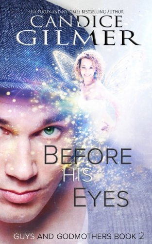 Before His Eyes: A Guys and Godmothers Book: Volume 2