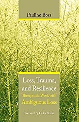[Loss, Trauma and Resilience: Therapeutic Work with Ambiguous Loss] (By: Pauline Boss) [published: February, 2006]