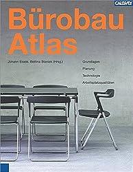 BürobauAtlas: Grundlagen, Planung, Technologie, Arbeitsplatzqualitäten