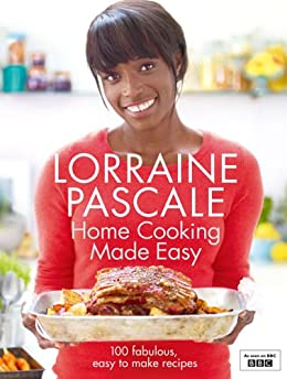 Home Cooking Made Easy by [Pascale, Lorraine]