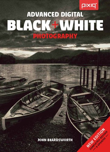 Advanced Digital Black & White Photography por John Beardsworth