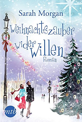 Weihnachtszauber wider Willen (New York Times Bestseller Autoren: Romance)