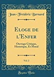 Eloge de L'Enfer, Vol. 2: Ouvrage Critique, Historique, Et Moral (Classic Reprint)
