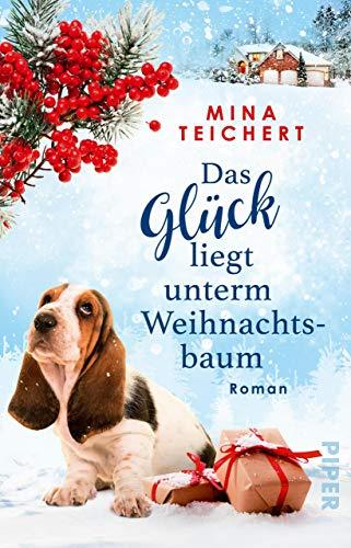 Das Glück liegt unterm Weihnachtsbaum: Roman