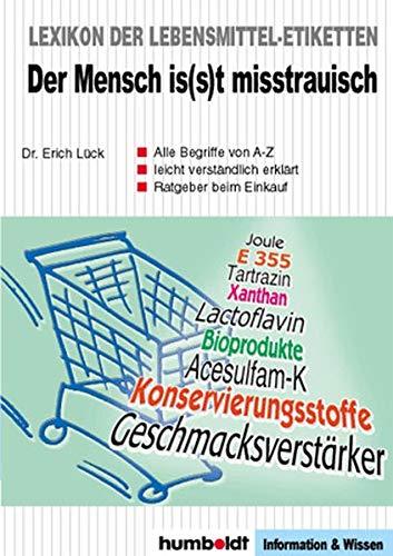 Lexikon der Lebensmittel-Etiketten: Der Mensch is(s)t misstrauisch