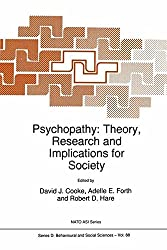 Psychopathy: Theory, Research and Implications for Society