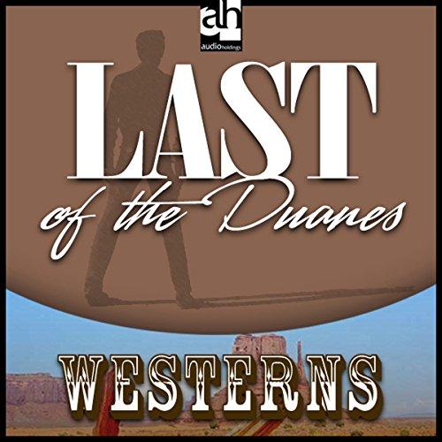 Last of the Duanes  Audiolibri