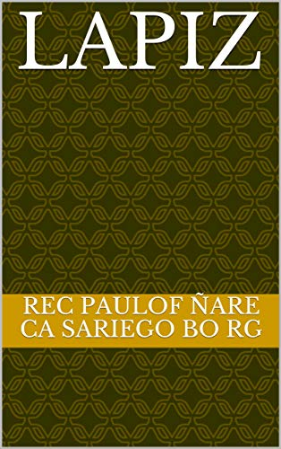 Lapiz (English Edition) eBook: Rec paulof ñare Ca sariego Bo rg ...