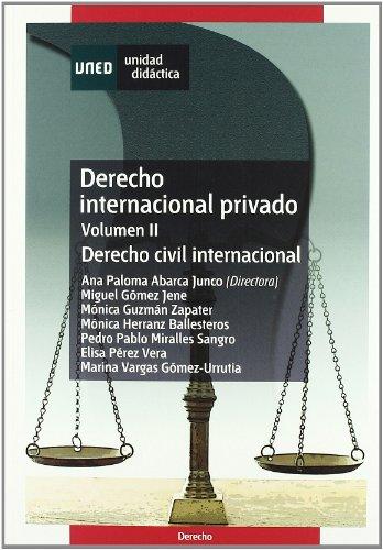 Derecho internacional privado: Derecho Internaciónal Privado. Vol-II. Derecho Civil Internaciónal: 2 (UNIDAD DIDÁCTICA)