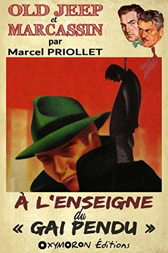 À l'enseigne du « Gai Pendu » par Marcel Priollet
