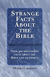 Strange Facts About the Bible by Webb Garrison (2000-03-07)