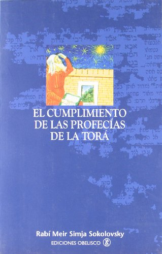 El cumplimiento de las profecías de la Torá (CABALA Y JUDAISMO) por Meir Rabi Simja Sokolovsky