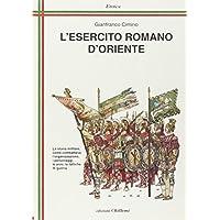 L'esercito romano d'Oriente. Da Giustiniano ai Comneni