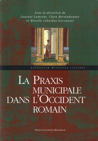 La Praxis municipale dans l'Occident romain