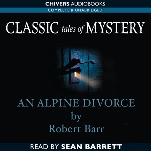 Classic Tales of Mystery: An Alpine Divorce  Audiolibri