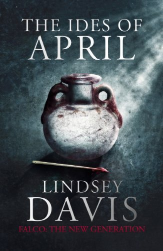 The Ides of April (Falco: The New Generation) by Lindsey Davis