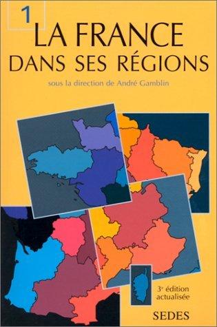 La France dans ses régions : Tome 1