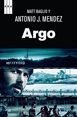 Argo: How the CIA and Hollywood llevaron...
