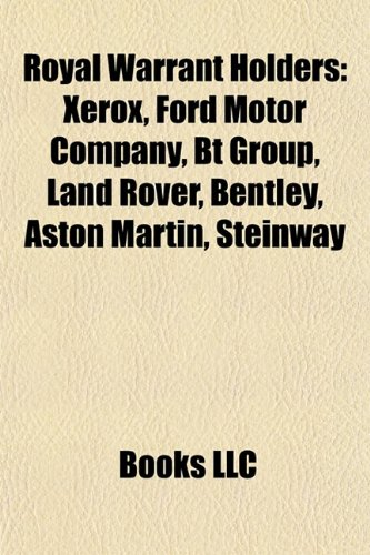 royal-warrant-holders-xerox-ford-motor-company-bt-group-land-rover-bentley-aston-martin-steinway-son