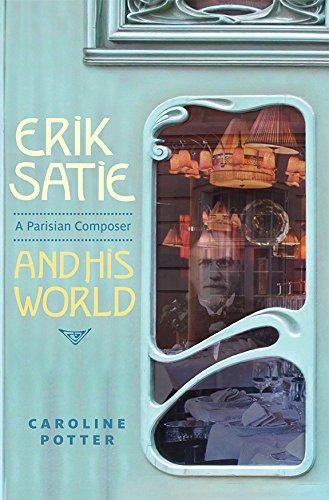 Erik Satie: A Parisian Composer and his World (0)