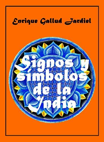Signos y símbolos de la India (La India milenaria nº 3)