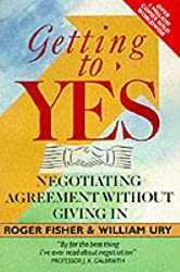 Getting to Yes: Negotiating an agreement without giving in: Negotiating Agreement Without Giving in by Roger Fisher (1990-09-20)