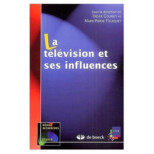 La télévision et ses influences de Didier Courbet (29 septembre 2003) Broché