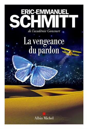 La vengeance du pardon | Schmitt, Éric-Emmanuel (1960-....). Auteur