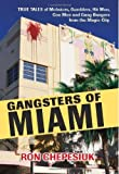 Gangsters of Miami by Ron Chepesiuk (7-Jan-2010) Hardcover
