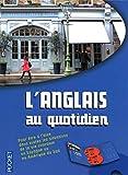 Langues Pour Tous: L'Anglais Au Quotidien - Livre + 2 CD Audio