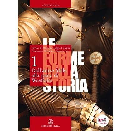 Le Forme Della Storia. Ediz. Rossa. Per Gli Ist. Tecnici E Professionali. Con Espansione Online: 1