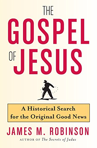 The Gospel of Jesus: An Historical Search for the Original Good News
